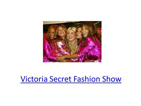 Victoria Secret Fashion Show. The Victoria Secret takeover of La Senza By Nikki Trost and Lauren McCarthy.