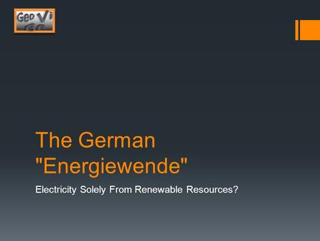 The German Energiewende Electricity Solely From Renewable Resources?