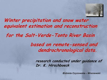 Winter precipitation and snow water equivalent estimation and reconstruction for the Salt-Verde-Tonto River Basin for the Salt-Verde-Tonto River Basin.