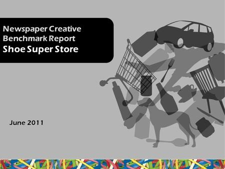 Newspaper Creative Benchmark Report Shoe Super Store June 2011.