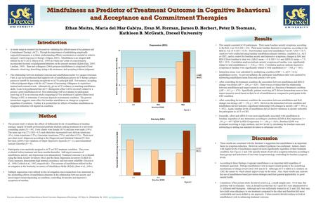 Mindfulness as Predictor of Treatment Outcome in Cognitive Behavioral and Acceptance and Commitment Therapies Ethan Moitra, Maria del Mar Cabiya, Evan.