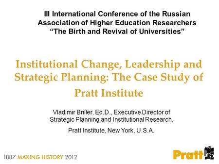"III International Conference of the Russian Association of Higher Education Researchers ""The Birth and Revival of Universities"" Institutional Change, Leadership."