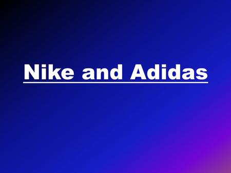 Nike and Adidas.  Nike and Adidas have a good brand image in India.  known for quality and up to date technology in footwear.
