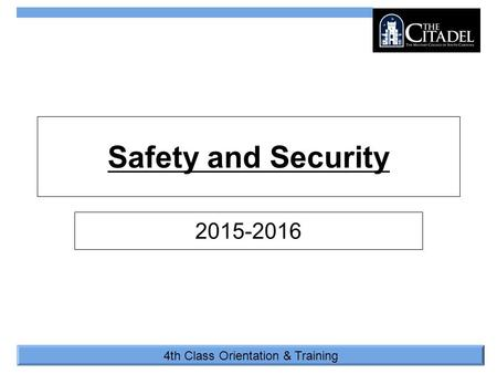 4th Class Orientation & Training Safety and Security 2015-2016.