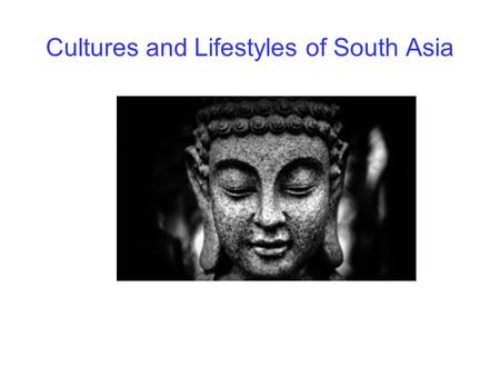 Cultures and Lifestyles of South Asia. 1-Name the three countries <strong>in</strong> South Asia that are among the world's seven most- populous nations. India Pakistan.