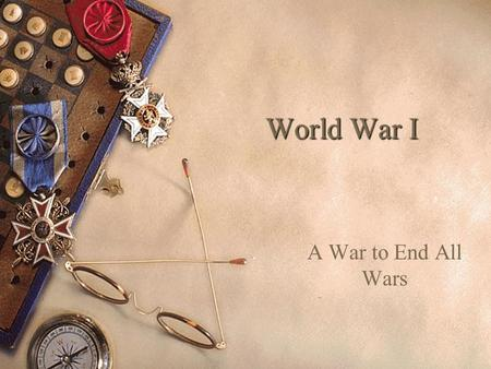 World War I A War to End All Wars. The Spark  Triple Entente: France, Russia, Britain  Triple Alliance: Austria- Hungary, Germany, Italy  June 28,