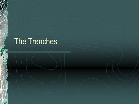 The Trenches. Legends of the Fall What do Alfred and Samuel mean when they say this war is different than others? WWI was expected to be short and a war.