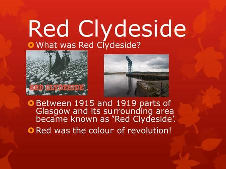 Red Clydeside What was Red Clydeside?