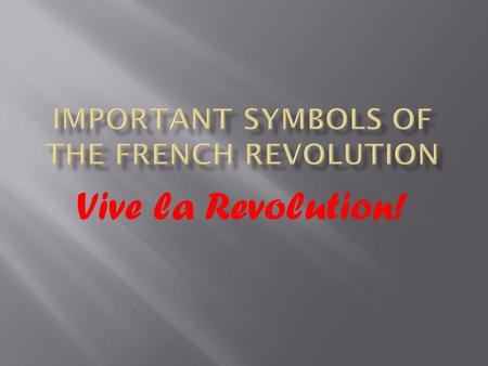 Vive la Revolution!. Fleur-de-lis A stylized lily. In French, fleur means flower, and lis means lily. It was long the symbol of the French monarchy.