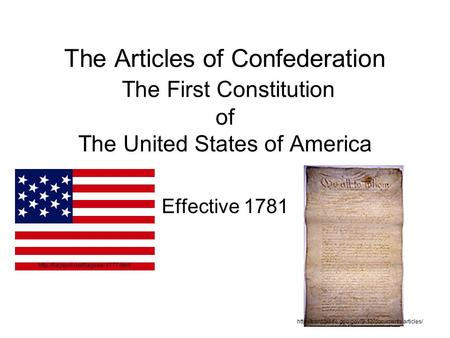 The Articles of Confederation The First Constitution of The United States of America Effective 1781
