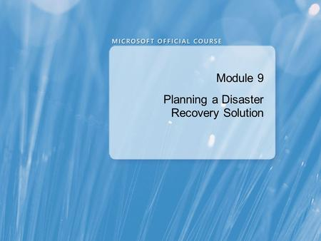 Module 9 Planning a Disaster Recovery Solution. Module Overview Planning for Disaster Mitigation Planning Exchange Server Backup Planning Exchange Server.