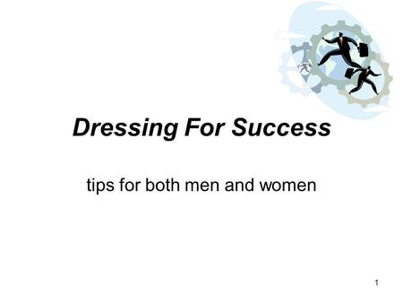 1 Dressing For Success tips for both men and women.