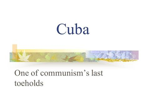 Cuba One of communism's last toeholds. Certain materials are included under the fair use exemption of the U.S. Copyright Law and have been prepared according.
