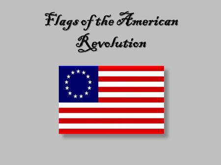 Flags of the American Revolution. Sons of Liberty This flag represented the group formed by Samuel Adams to protest the Stamp Act. It was also known as.