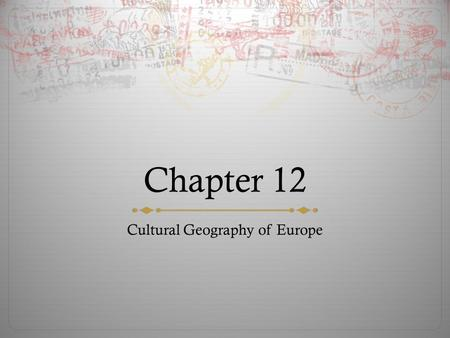 Chapter 12 Cultural Geography of Europe. Population Patterns The British Isles have welcomed a large number of immigrants and many refugees have fled.