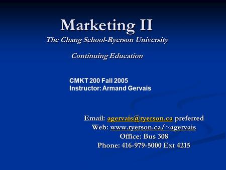 Marketing II The Chang School-Ryerson University Continuing Education   preferred Web: