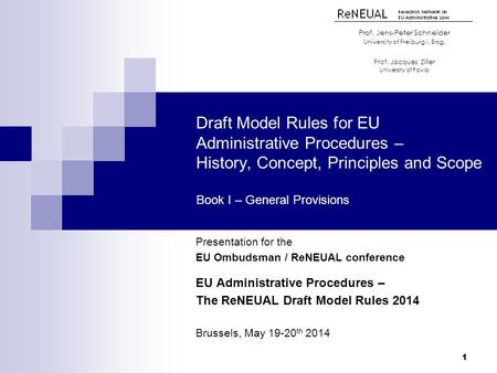 Draft Model Rules for EU Administrative Procedures – History, Concept, Principles and Scope Book I – General Provisions Presentation for the EU Ombudsman.