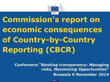 "Commission's report on economic consequences of Country-by-Country Reporting (CBCR) Conference ""Banking transparency: Managing risks, Maximizing Opportunities"""