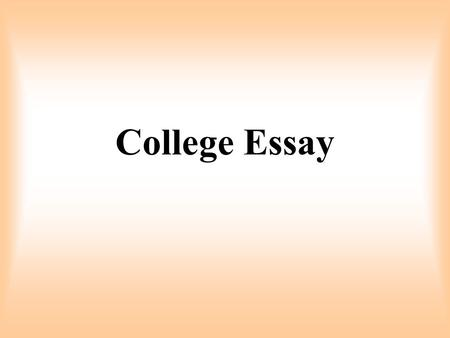 College Essay What's the Point? What Do I Write About?