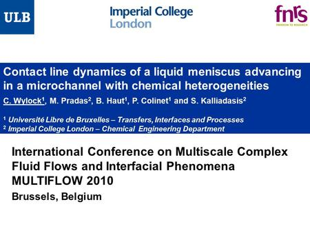Contact line dynamics of a liquid meniscus advancing in a microchannel with chemical heterogeneities C. Wylock1, M. Pradas2, B. Haut1, P. Colinet1 and.