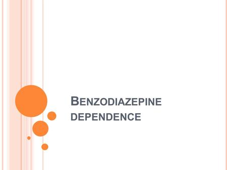 B ENZODIAZEPINE DEPENDENCE. WHO - ICD 10 C RITERIA FOR S UBSTANCE D EPENDENCE A definite diagnosis of dependence syndrome should usually be made only.