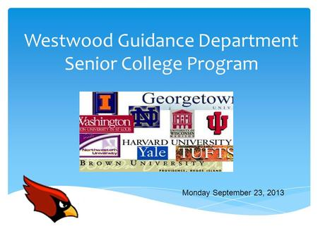 Westwood Guidance Department Senior College Program Monday September 23, 2013.