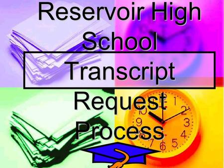 Reservoir High School Transcript Request Process.