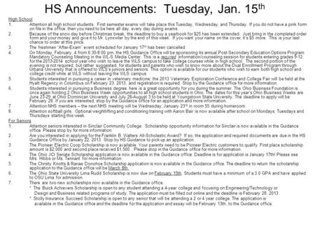 HS Announcements: Tuesday, Jan. 15 th High School 1.Attention all high school students. First semester exams will take place this Tuesday, Wednesday, and.