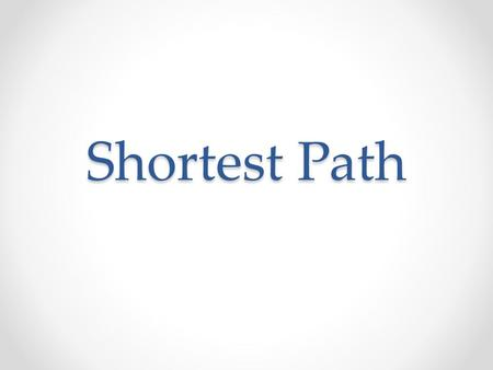 Shortest Path. What is Shortest Path In a network, there are often many possible paths from one node in a network to another. It is often desirable (for.