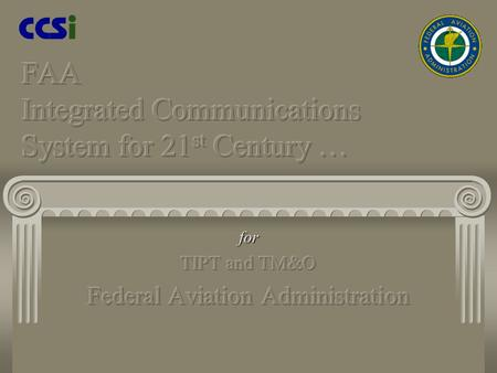 Client FICS-21 Engineering Team of FAA has developed this web based system to identify, verify and keep track of operational and administrative telecommunications.