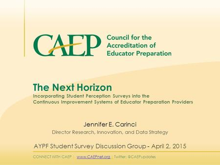 CONNECT WITH CAEP |  | The Next Horizon Incorporating Student Perception Surveys into the Continuous.