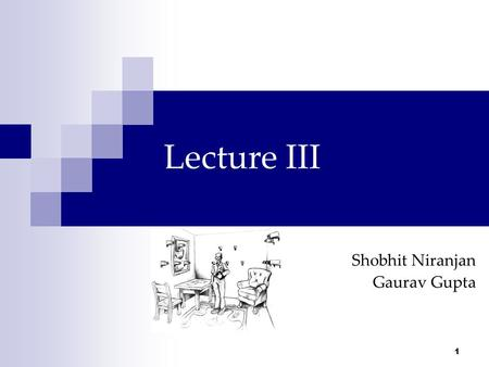 1 Lecture III Shobhit Niranjan Gaurav Gupta. 2 Convolution Definition: For discrete functions: Properties Commutativity Associativity Distributivity.