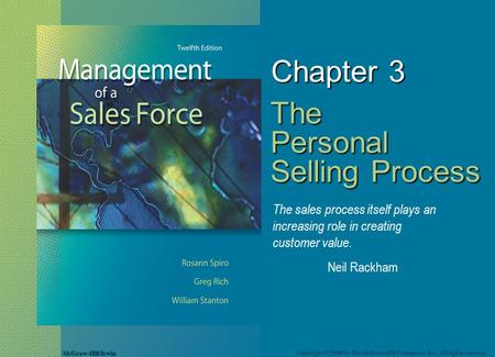 McGraw-Hill/Irwin Copyright © 2008 by The McGraw-Hill Companies, Inc. All rights reserved. Chapter 3 The Personal Selling Process The sales process itself.