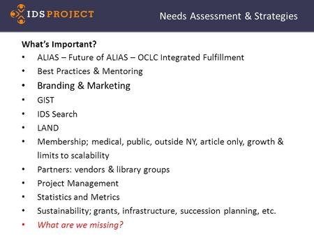 Needs Assessment & Strategies What's Important? ALIAS – Future of ALIAS – OCLC Integrated Fulfillment Best Practices & Mentoring Branding & Marketing GIST.