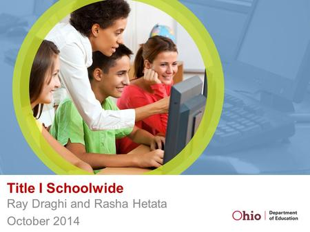 Title I Schoolwide Ray Draghi and Rasha Hetata October 2014.