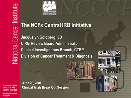 Research: Intramural and Extramural Jacquelyn Goldberg, JD CIRB Review Board Administrator Clinical Investigations Branch, CTEP Division of Cancer Treatment.