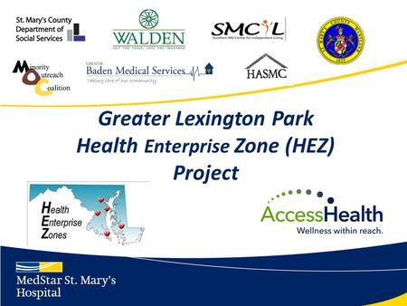Greater Lexington Park Health Enterprise Zone (HEZ) Project.