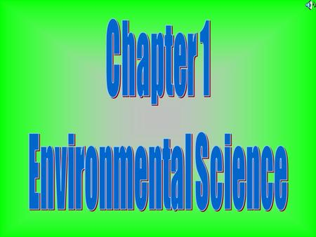 Environmental science is The study of how humans Interact with the environment.