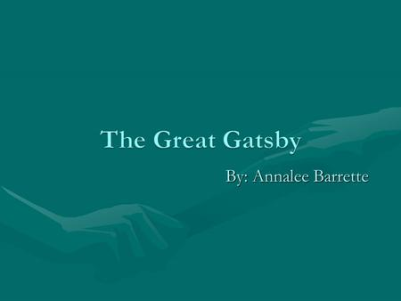 By: Annalee Barrette. Characters: Nick Carraway- narrator, Mr. Jay Gasby, Nick's second cousin- Daisy Buchanan, her husband-Tom Buchanan and Jordan Baker.Characters: