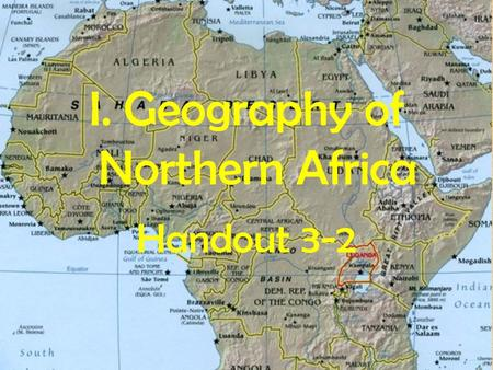 I. Geography of Northern Africa Handout 3-2. A.Vocabulary 1. Savanna-___________________________________ 2. Delta-______________________________________.