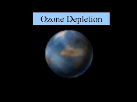 "Ozone Depletion. The Ozone ""Hole"" …What is it? Schematic of the North-to-South Ozone Depletion: 1979-1997 courtesy NOAA equator."