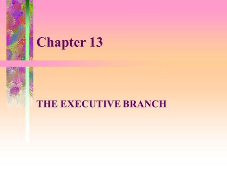 Chapter 13 THE EXECUTIVE BRANCH. The Federal Bureaucracy Under Siege The opening vignette in Chapter 13 describes the terrorist bombing of the Federal.