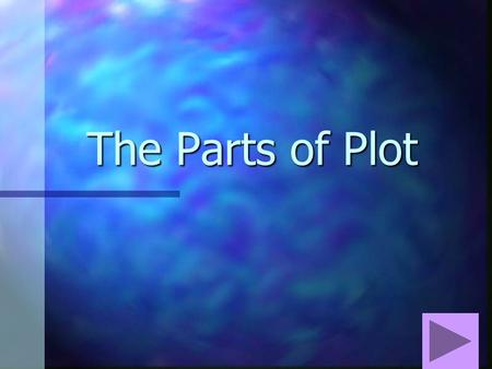 The Parts of Plot The Parts of Plot What is the exposition of the story? What is the exposition of the story? Where the author introduces the characters.