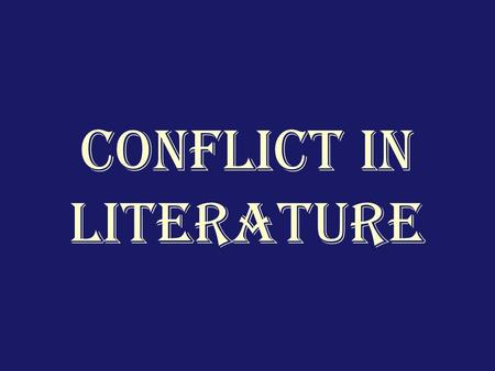 Conflict in Literature. Terms to Know: 1.Plot 2.Exposition 3.Rising Action 4.Climax 5.Falling Action 6.Resolution 7.Conflict 8.Protagonist 9.Antagonist.