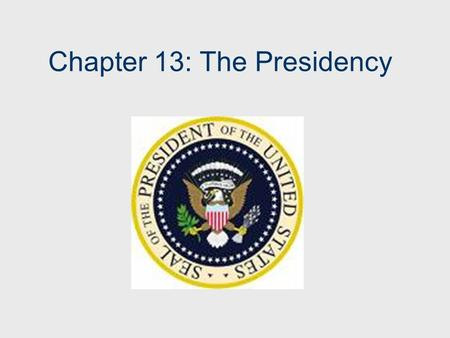 Chapter 13: The Presidency. Heads of State and Government  Head of State: Ceremonial Duties  Head of Government: Policy Making Authority Queen Elizabeth.