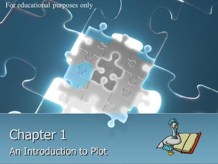 Chapter 1 An Introduction to Plot For educational purposes only.