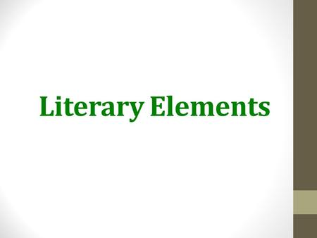 Literary Elements. DAY 1 Plot Diagram Plot – all the events that happen in a story Exposition – story background, meet characters, see setting Rising.