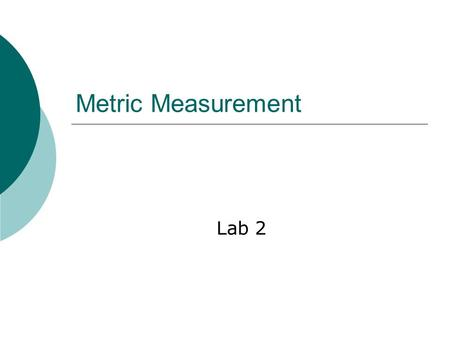 Metric Measurement Lab 2.