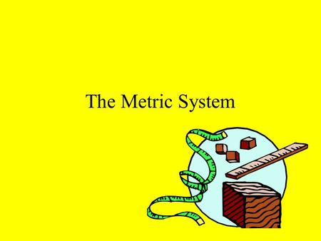 The Metric System The Metric System is based on the number 10 making conversion easy. Each time you move the decimal left or right in the units, you.