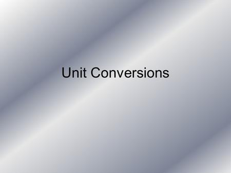 Unit Conversions. Dimensions Length Flow Volume Pressure Power.